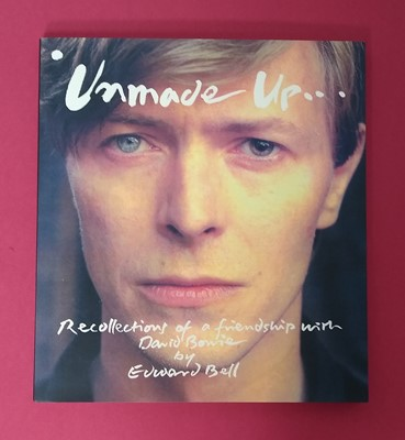 Lot Edward Bell, 2017, Unmade Up...Recollections of a Friendship with David Bowie